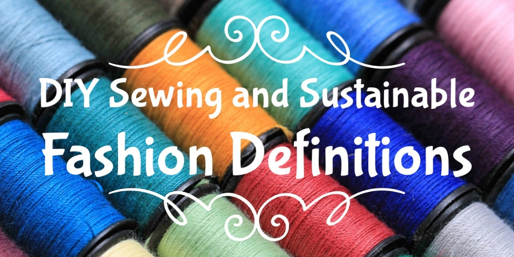 DIY Sewing And Sustainable Fashion